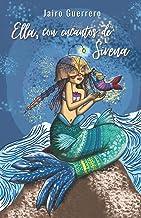Ella, con encantos de Sirena (Spanish Edition)