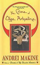 The Crime of Olga Arbyelina: A Novel