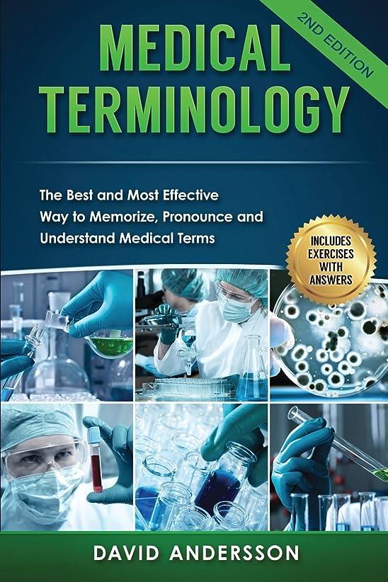 伝説環境に優しいファイルMedical Terminology: The Best and Most Effective Way to Memorize, Pronounce and Understand Medical Terms: Second Edition
