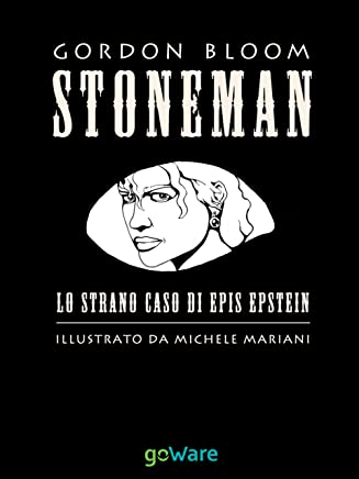 STONEMAN. L'uomo di pietra. Lo strano caso di Epis Epstein (Pesci rossi Vol. 6)