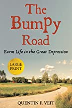 The Bumpy Road (Large Print Edition): Farm Life in the Great Depression