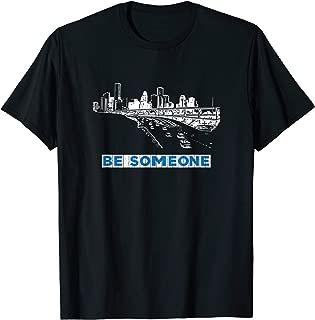 be someone houston shirt