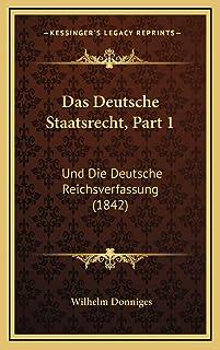 Das Deutsche Staatsrecht, Part 1: Und Die Deutsche Reichsverfassung (1842)