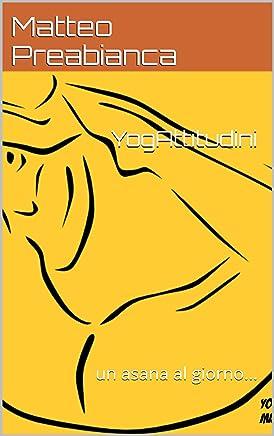 YogAttitudini: un asana al giorno...