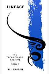Lineage (The Technomage Archive Book 2) Kindle Edition