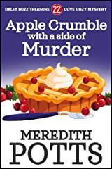 Apple Crumble with a Side of Murder (Daley Buzz Treasure Cove Cozy Mystery Book 22) Kindle Edition