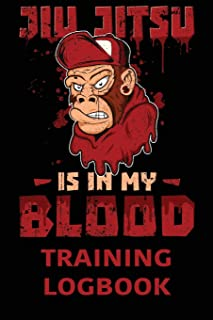 Jiu Jitsu is in My Blood Training Logbook: BJJ Training Log Brazilian Jiu jitsu 110 Pages Training Log Book
