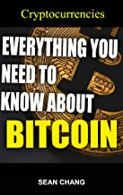 Everything you Need to know about Bitcoin: Bitcoin and cryptocurrencies. invest in bitcoin. Advantages and disadvantages. What is bitcoin? How does Bitcoin work?