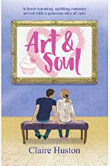 Art and Soul: A heart-warming, uplifting romance served with a generous slice of cake Kindle Edition