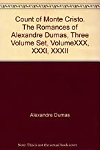 Count of Monte Cristo. The Romances of Alexandre Dumas, Three Volume Set, VolumeXXX, XXXI, XXXII