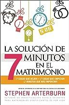La solución de 7 minutos en el matrimonio // 7 Minutes Marriage Solution, The (Spanish Edition)