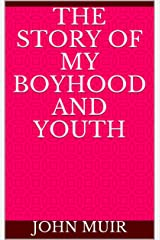 The Story of My Boyhood and Youth Kindle Edition