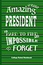Amazing President: College Ruled Notebook Best Gift for Colleagues, Friends and Family 6x9 100 pages