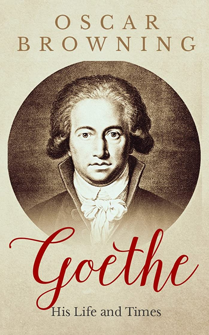 更新するカポック構成するGoethe: His Life and Times (English Edition)