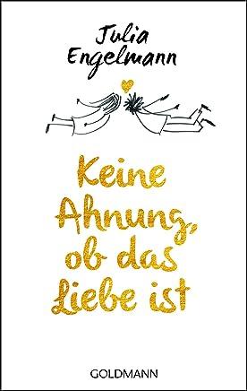 Keine Ahnung ob das Liebe ist Poetry by Julia Engelmann