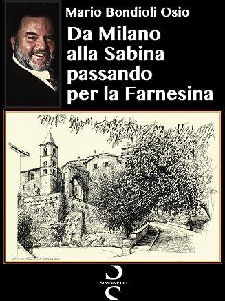 Da Milano alla Sabina passando per la Farnesina