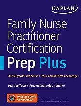 Family Nurse Practitioner Certification Prep Plus: Proven Strategies + Content Review + Online Practice (Kaplan Test Prep)