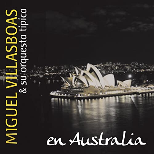 En Australia by Miguel Villasboas y Su Orquesta Típica on Amazon ...