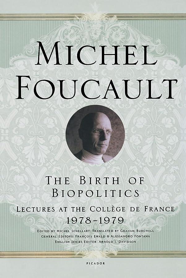 喉頭ケージ抜本的なThe Birth of Biopolitics: Lectures at the College De France, 1978-1979