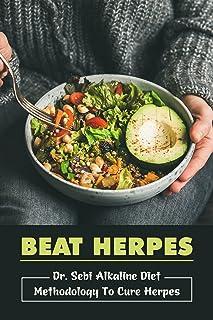 Beat Herpes: Dr. Sebi Alkaline Diet Methodology To Cure Herpes: Diet Healing Process