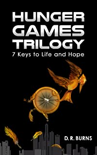 HUNGER GAMES TRILOGY: 7 KEYS TO LIFE AND HOPE from The Hunger Games, Catching Fire and Mockingjay Books and Movies (English Edition)