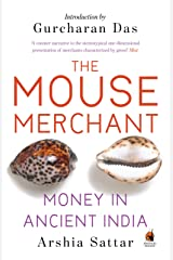 The Mouse Merchant: Money in Ancient India Kindle Edition