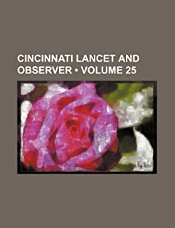 Cincinnati Lancet and Observer (Volume 25)