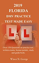 2019 Florida DMV Practice Test made Easy: Over 150 Questions on practice test, written exams, license permit, study and gu...