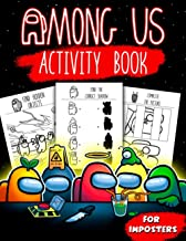 "Among Us Activity Book For Imposters: Playing And Learning With Many Flawless Games Of ""Among Us"" - Learning, Coloring, Do..."