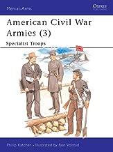 American Civil War Armies (3): Specialist Troops (Men-at-Arms Book 179)