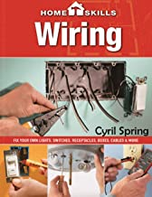 HOME SKILL WIRING: How to conduct domestic wiring without problems (English Edition)