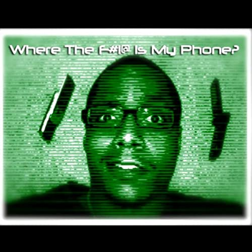 Where The F#!@ Is My Phone?