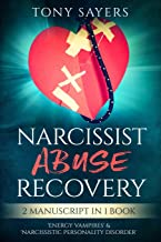 Narcissist Abuse Recovery:  ** 2 Manuscript In 1 Book** 'Energy Vampires' & 'Narcissistic Personality Disorder'.