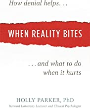 When Reality Bites: How Denial Helps and What to Do When It Hurts