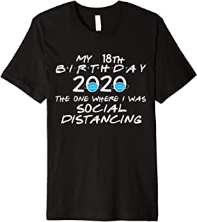 My 18th Birthday 2020 The One Where I was Social Distancing Premium T-Shirt