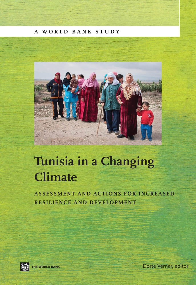Tunisia in a Changing Climate: Assessment and Actions for Increased Resilience and Development (World Bank Studies)