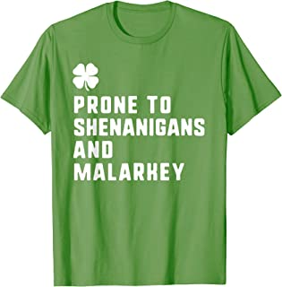 Prone To Shenanigans And Malarkey Funny St. Patrick's Day T-Shirt