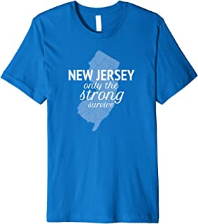New Jersey, Only the strong survive t-shirt