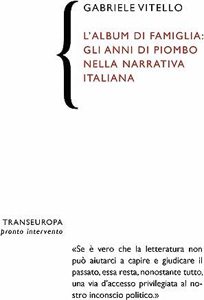 Lalbum di famiglia. Gli anni di piombo nella narrativa italiana