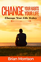 Change your habits, change your life: Atomic habits : ower Lessons in Personal Change.Smaller Habits, Bigger Results!