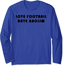 Love Football - Hate Racism Long Sleeve T-Shirt