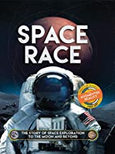 Space Race: The Story of Space Exploration to the Moon and Beyond. With FREE Augmented Reality App