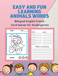 Easy and Fun Learning Animals Words Bilingual English French Card Games for Kindergarten: Practice reading, tracing, writing and coloring picture books basic words vocabulary flashcards for beginners kids to learn basic vocabulary with French dictionary.. (Anglais Français)