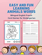 Easy and Fun Learning Animals Words Bilingual English French Card Games for Kindergarten: Practice reading, tracing, writing and coloring picture ... with French dictionary.. (Anglais Français)