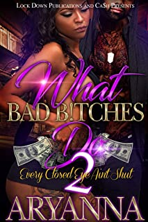 What Bad Bitches Do 2: Every Closed Eye Ain't Shut