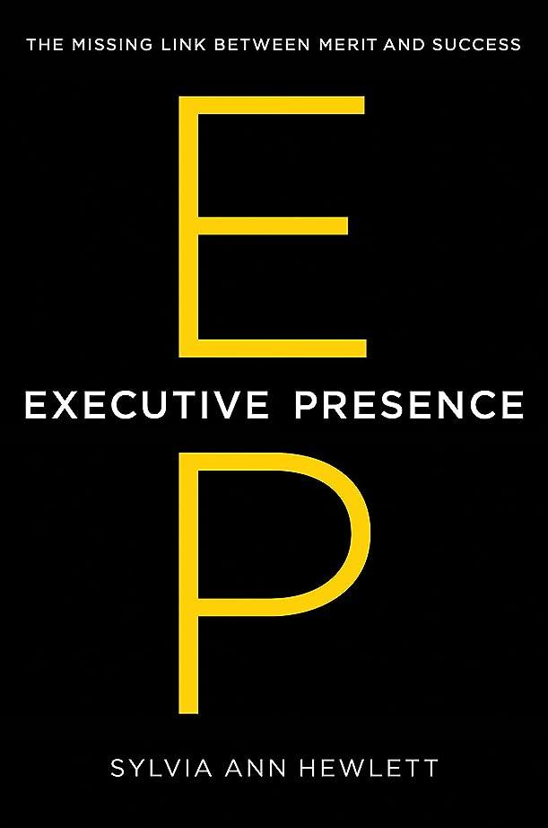 レッドデートステージ壊すExecutive Presence: The Missing Link Between Merit and Success (English Edition)
