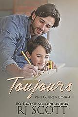 Toujours (Pères Célibataires t. 4) Format Kindle