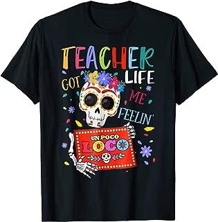 Teacher Life Got Me Feelin Un Poco Loco Skeleton T-shirt