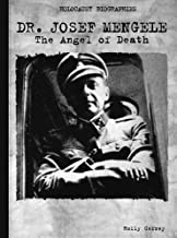 Doctor Josef Mengele: The Angel of Death (Holocaust Biographies)