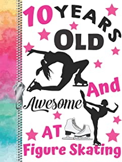 10 Years Old And Awesome At Figure Skating: Doodling & Drawing Art Book Skaters Sketchbook For Girls